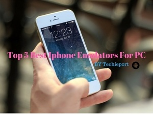 Top 5 Best iPhone Emulator For PC 2018