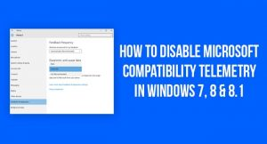How To Disable Microsoft Compatibility Telemetry Windows 10 High Disk Usage