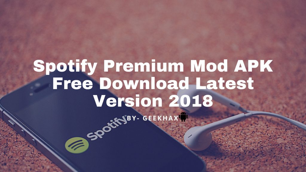 Spotify Premium Mod APK Download Latest Version 2019 {No Root}