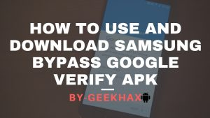 How to Bypass And Download Samsung Bypass Google Verify APK 2018
