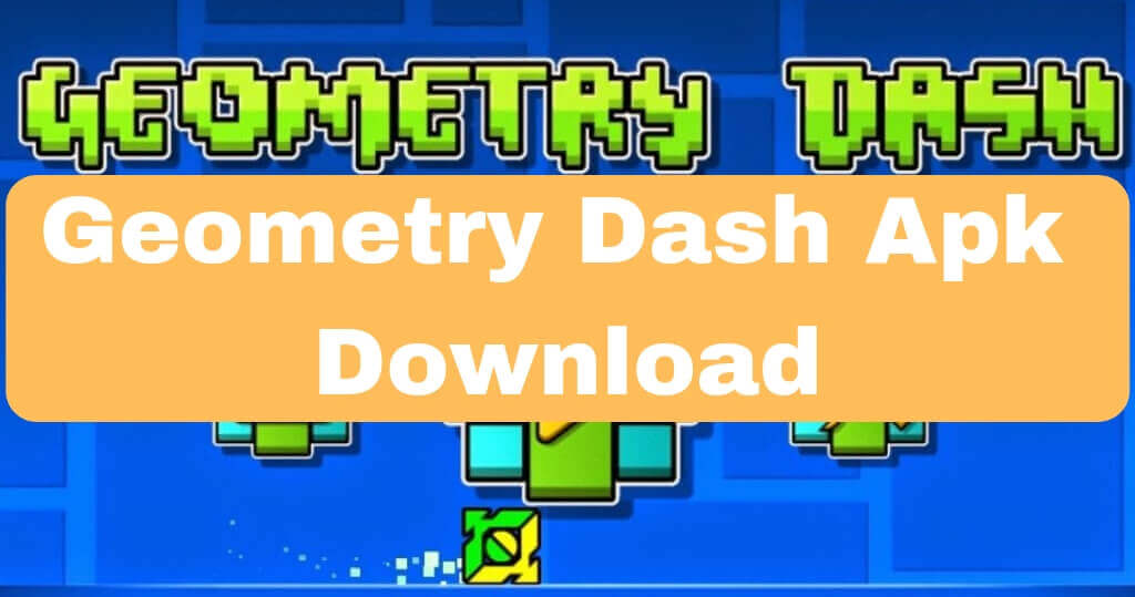 Geometry Dash Apk Download Free For Android (Unlocked + MOD)
