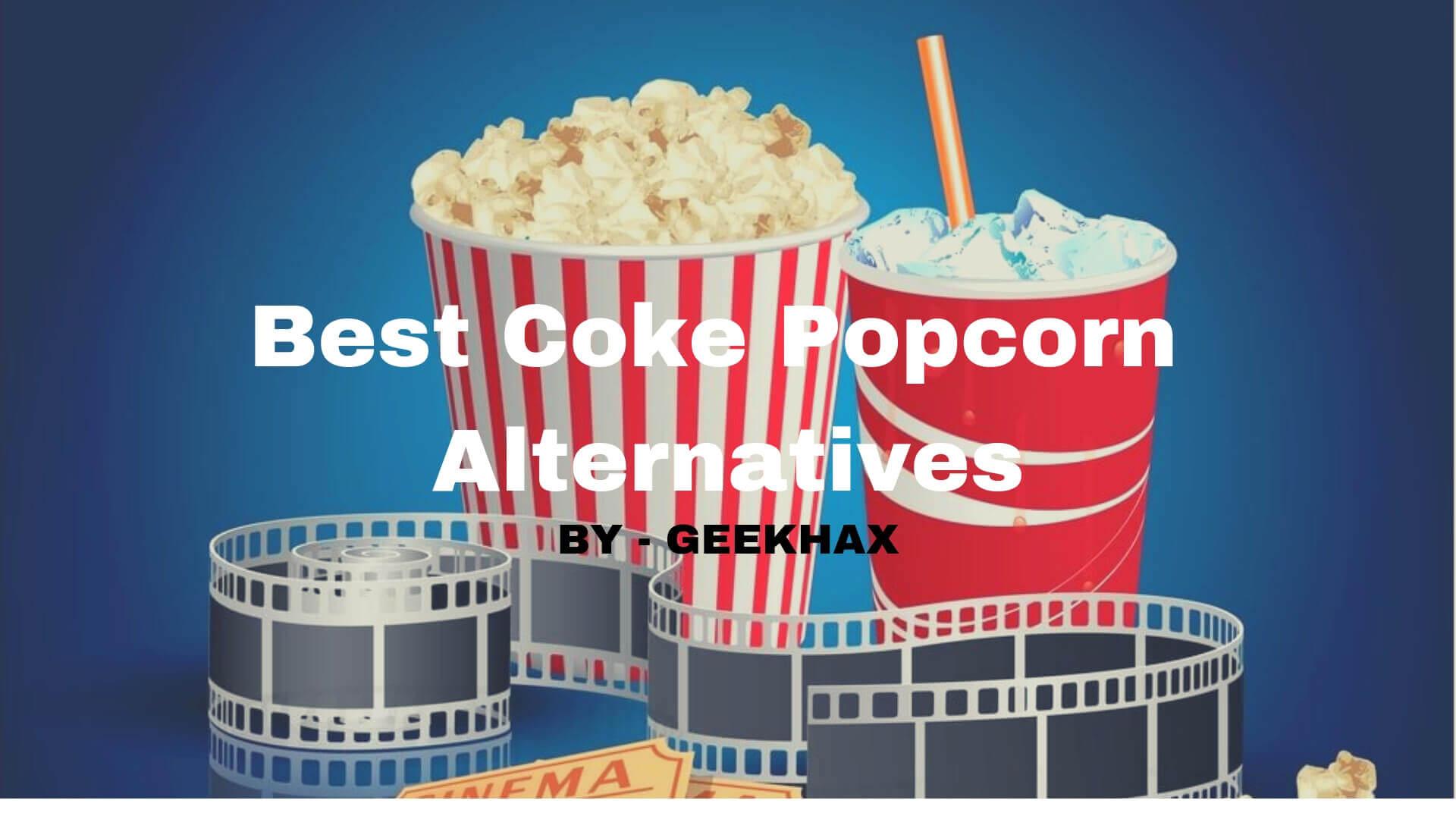 Best Coke Popcorn Alternatives