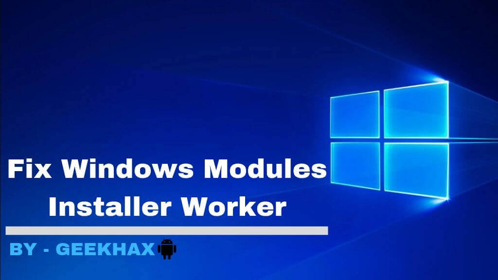 Windows Modules Installer Worker
